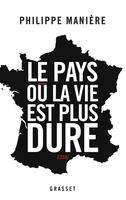 LE PAYS OU LA VIE EST PLUS DURE